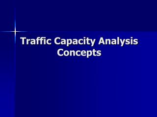 Traffic Capacity Analysis Concepts