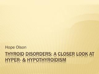 Thyroid Disorders: a Closer Look at Hyper-  Hypothyroidism