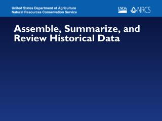 Assemble, Summarize, and Review Historical Data