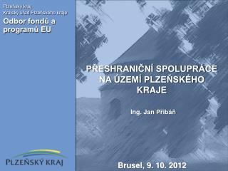 Plzeňský kraj Krajský úřad Plzeňského kraje Odbor fondů a programů EU