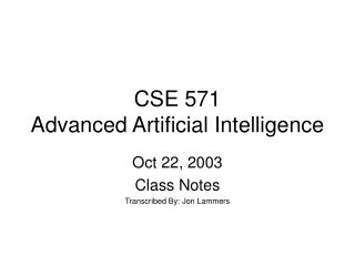 CSE 571 Advanced Artificial Intelligence