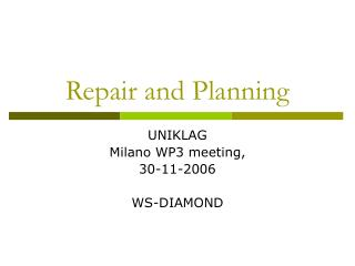Repair and Planning