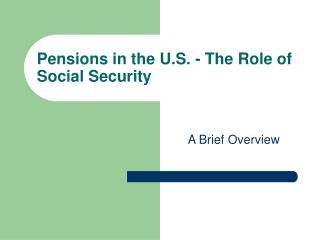 Pensions in the U.S. - The Role of Social Security