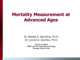 Mortality Measurement at Advanced Ages