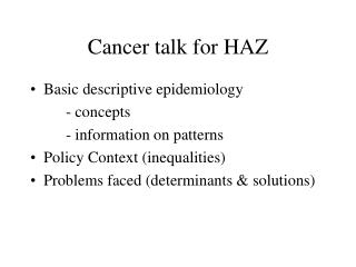 Cancer talk for HAZ