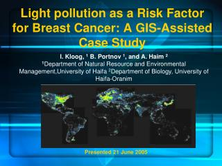Light pollution as a Risk Factor for Breast Cancer: A GIS-Assisted Case Study