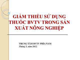GIẢM THIỂU SỬ DỤNG THUỐC BVTV TRONG SẢN XUẤT NÔNG NGHIỆP