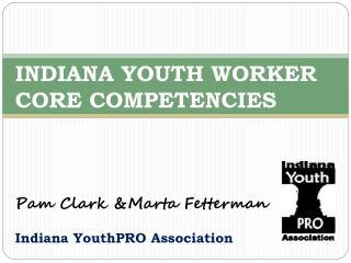 Pam Clark &Marta Fetterman Indiana YouthPRO Association