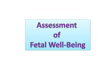 Assessment  of  Fetal Well-Being