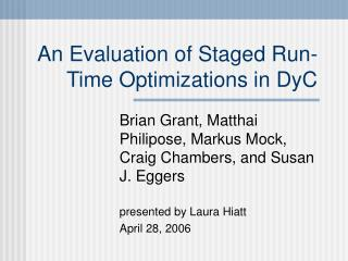 An Evaluation of Staged Run-Time Optimizations in DyC