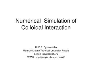 Numerical  Simulation of Colloidal Interaction