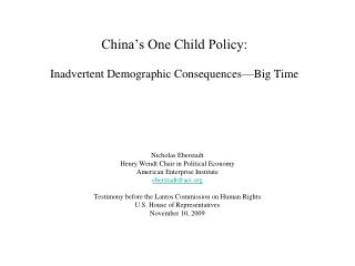 China s One Child Policy:  Inadvertent Demographic Consequences Big Time