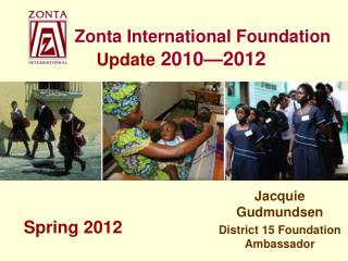 Zonta International Foundation  Update  2010—2012