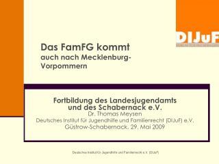 Das FamFG kommt auch nach Mecklenburg-Vorpommern