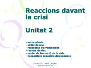 Reaccions davant la crisi Unitat 2