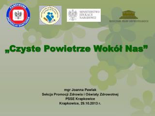 """""""Czyste Powietrze Wokół Nas"""""""