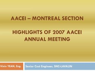 AACEI – MONTREAL SECTION  HIGHLIGHTS OF 2007 AACEI  ANNUAL MEETING
