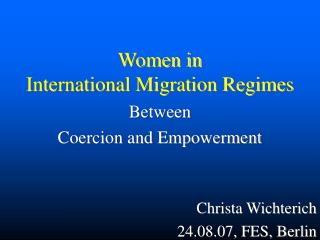 Women in   International Migration Regimes