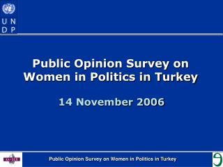 Public Opinion Survey on Women in Politics in Turkey