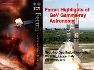 Fermi: Highlights of GeV Gamma-ray Astronomy Dave Thompson NASA GSFC