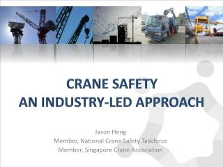 CRANE SAFETY AN INDUSTRY-LED APPROACH