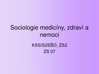 Sociologie medicíny, zdraví a nemoci