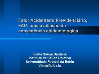 Fator Acidentário Previdenciário, FAP: uma avaliação da consistência epidemiológica