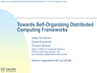 Towards Self-Organizing Distributed Computing Frameworks