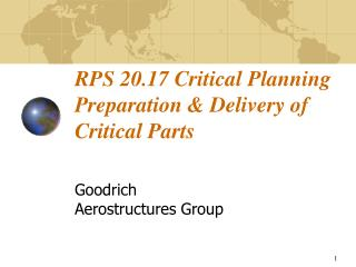 RPS 20.17 Critical Planning Preparation  Delivery of Critical Parts
