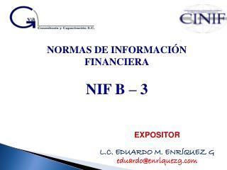 NORMAS DE INFORMACIÓN FINANCIERA NIF B – 3