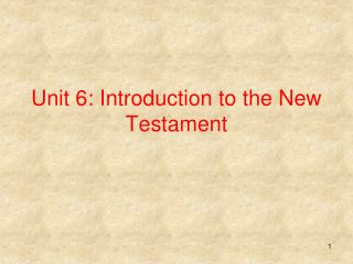 Unit 6: Introduction to the New Testament