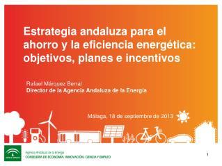 E strategia  andaluza para el ahorro y la eficiencia energ�tica: objetivos, planes e incentivos