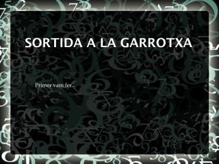 SORTIDA A LA GARROTXA