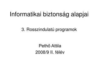 Informatikai biztonság alapjai  3. Rosszindulatú programok