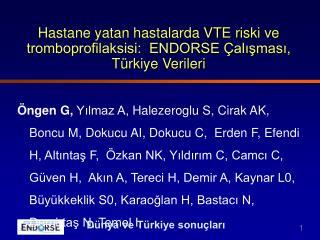 Hastane yatan hastalarda VTE riski ve tromboprofilaksisi:  ENDORSE Çalışması, Türkiye Verileri