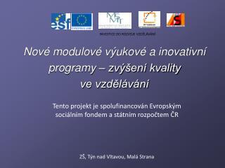 Nové modulové výukové a inovativní programy – zvýšení kvality  ve vzdělávání