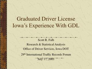 Graduated Driver License Iowa's Experience With GDL