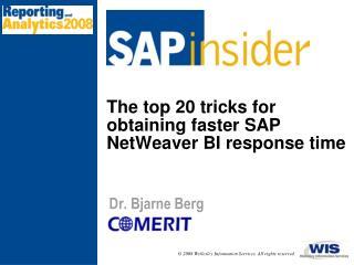 The top 20 tricks for obtaining faster SAP NetWeaver BI response time