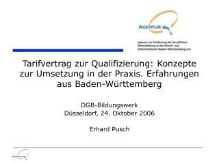 DGB-Bildungswerk Düsseldorf, 24. Oktober 2006 Erhard Pusch