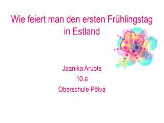 Wie feiert  man  den ersten Frühlingstag in Estland