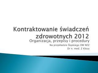 Kontraktowanie świadczeń zdrowotnych 2012