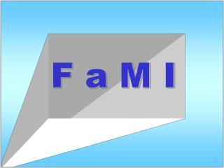 F a M I