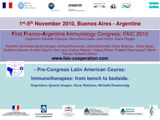 - Pre-Congress Latin American Course:  Immunotherapies: from bench to bedside.