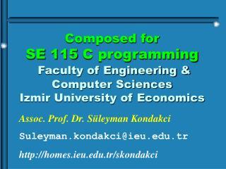 Assoc. Prof. Dr. Süleyman Kondakci Suleyman.kondakci@ieu.tr homes.ieu.tr/skondakci