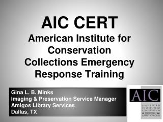 AIC CERT American Institute for Conservation  Collections Emergency Response Training