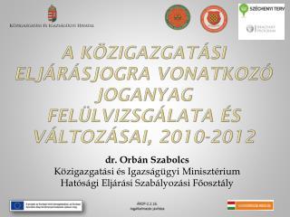 A közigazgatási eljárásjogra vonatkozó joganyag felülvizsgálata és változásai, 2010-2012
