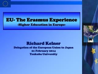 Richard Kelner Delegation of the European Union to Japan 21 February 2014 Tsukuba University