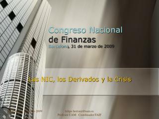 Congreso Nacional de Finanzas Barcelona , 31 de marzo de 2009