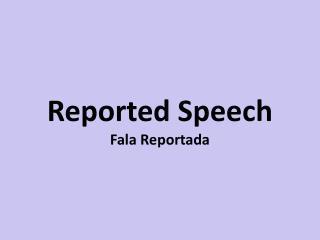 Reported Speech Fala Reportada