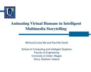 Animating Virtual Humans in Intelligent Multimedia Storytelling